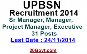 Notification-UPBSN-Recruitment-2014 – Sr-Manager-Project-Manager-Executive-31-posts